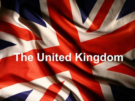 The United Kingdom. General The United Kingdom of Great Britain and Northern Ireland is situated on the British Isles.