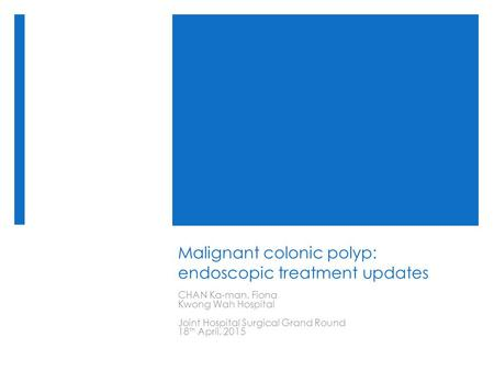 Malignant colonic polyp: endoscopic treatment updates