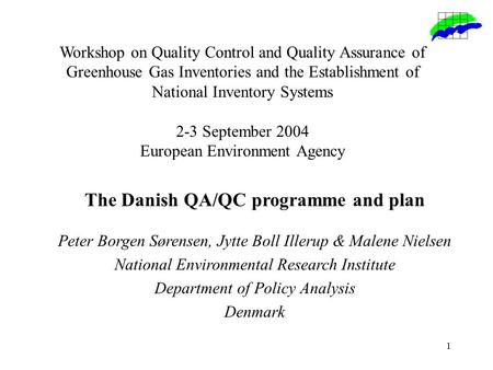 1 Workshop on Quality Control and Quality Assurance of Greenhouse Gas Inventories and the Establishment of National Inventory Systems 2-3 September 2004.
