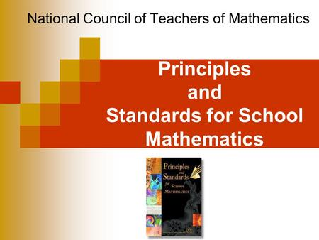Principles and Standards for School Mathematics National Council of Teachers of Mathematics.