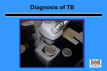 Diagnosis of TB.