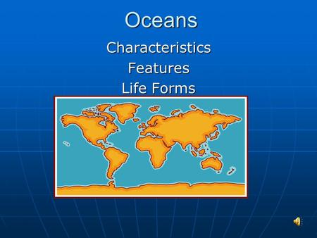Oceans Characteristics Features Life Forms.