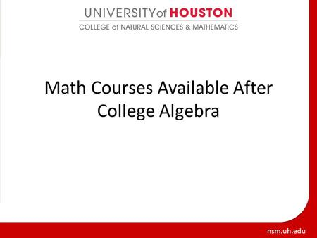 Nsm.uh.edu Math Courses Available After College Algebra.