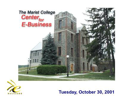 Tuesday, October 30, 2001. 2 INTERNET RADIO: THE NEW PORTAL by Barbara E. McMullen Director of the Center for E-<strong>Business</strong> Marist College TRACK 7: INFRASTRUCTURE/NETWORKING/SECURITY.