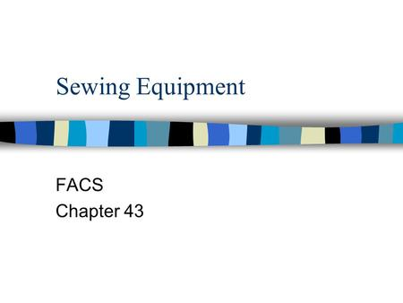 Sewing Equipment FACS Chapter 43.