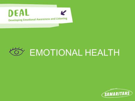 EMOTIONAL HEALTH. Emotional health UPS AND DOWNS OF THE DAY Video – Sam's morning.