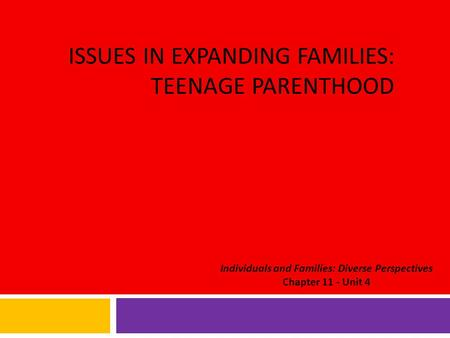 ISSUES IN EXPANDING FAMILIES: TEENAGE PARENTHOOD