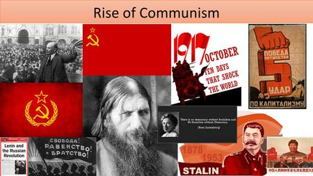 Rise of Communism. Causes of Revolutions and Socialist movements By the early 1900's and into the 20 th Century, the ingredients for revolutions were.