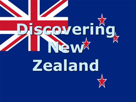 Discovering New Zealand. Some interesting facts about New Zealand. New Zealand gained it's independence from Great Britain in 1907. New Zealand gained.