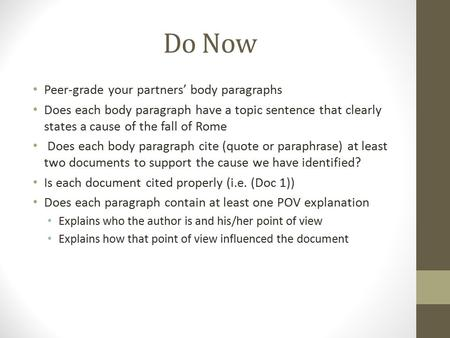 Do Now Peer-grade your partners' body paragraphs
