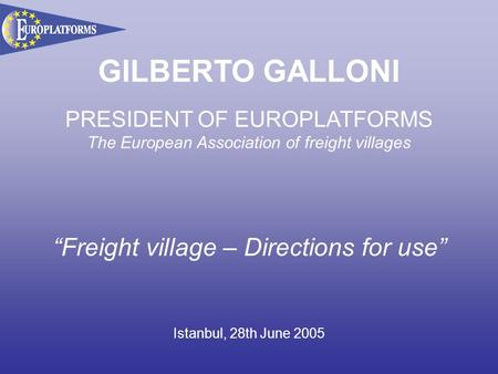 "GILBERTO GALLONI ""Freight village – Directions for use"""