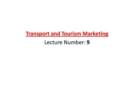 Transport and Tourism Marketing