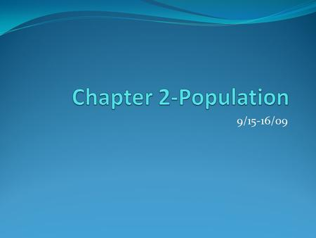 Chapter 2-Population 9/15-16/09.