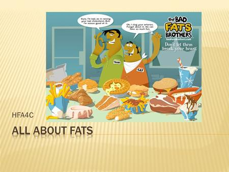 HFA4C All about Fats.
