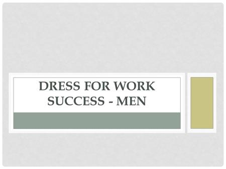 DRESS FOR WORK SUCCESS - MEN. APK Not knowing what to wear to an event.