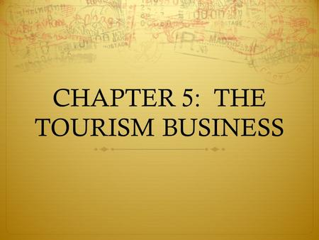 CHAPTER 5: THE TOURISM BUSINESS