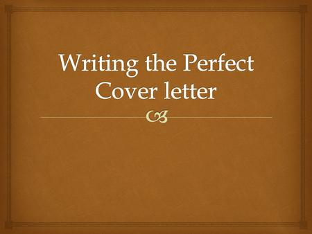 What is a cover letter?  A cover letter is a formal letter that accompanies your resume.  It is used to introduce yourself to potential employers.