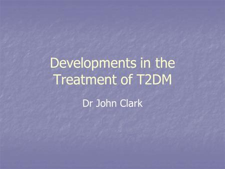 Developments in the Treatment of T2DM