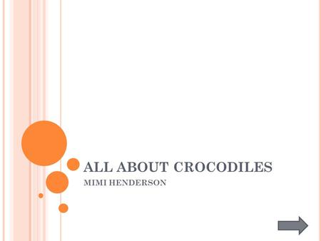 ALL ABOUT CROCODILES MIMI HENDERSON.