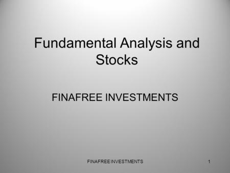 Fundamental Analysis and Stocks FINAFREE INVESTMENTS 1.