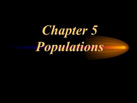 Chapter 5 Populations. Biotic Potential: The size a population would reach if all offspring were to survive and reproduce.