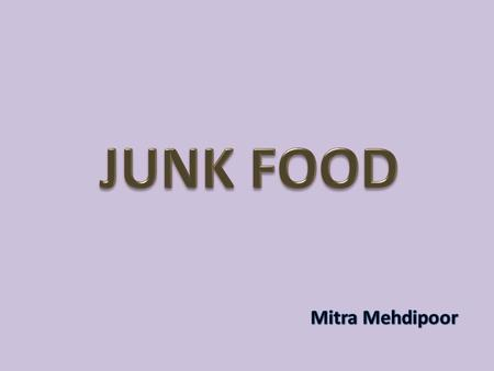 Junk food is an informal term applied to some foods that are perceived to have little or no nutritional value ( containing empty calories), or to products.
