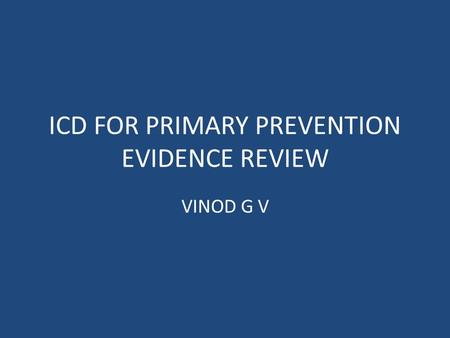 ICD FOR PRIMARY PREVENTION EVIDENCE REVIEW