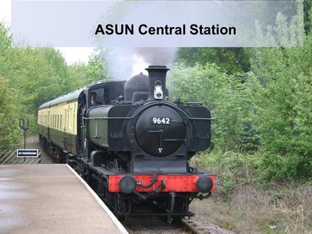 ASUN Central Station. Introduction Office Hours Monday-Friday 8am to 8pm. –Saturdays 10:00 am to 2:00 pm –Sundays and Holiday's closed –Summers 8:00-5:00.