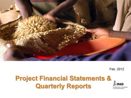 Project Financial Statements & Quarterly Reports Feb. 2012.