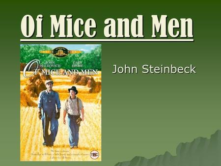 a summary of of mice and men a novel by john steinbeck Of mice and men by john steinbeck concept analysis introduction/basic rationale easy and interesting to read, john steinbeck's of mice and men not only provides students with an intimate view of descriptive and poetic prose, but it also provides a portrait.