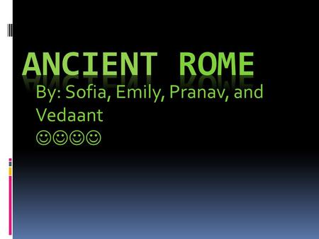 By: Sofia, Emily, Pranav, and Vedaant. Religion The Roman people believed that spirits were real and also guardian gods. They had gods for several different.