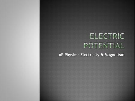 AP Physics: Electricity & Magnetism