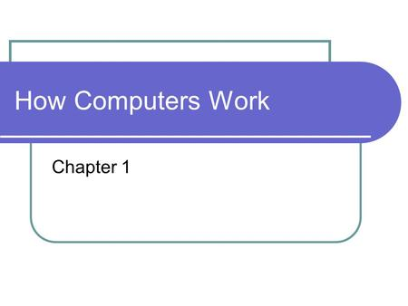 How Computers Work Chapter 1.