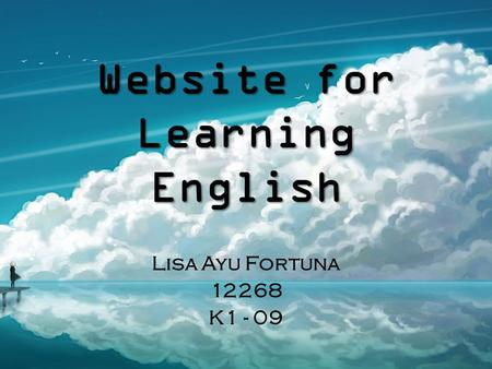 Website for Learning English Lisa Ayu Fortuna 12268 K1 - 09.