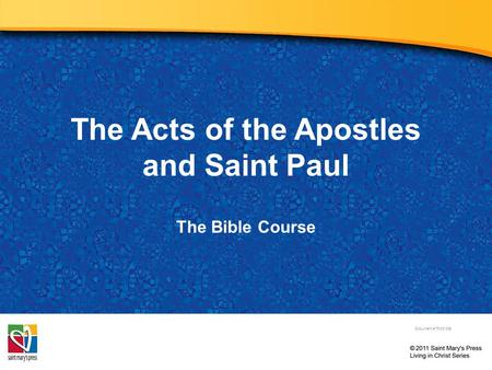 The Acts of the Apostles and Saint Paul The Bible Course Document # TX001083.