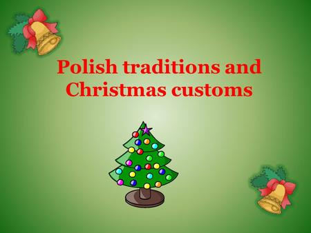 Polish traditions and Christmas customs
