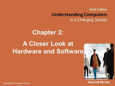 A Closer Look at Hardware and Software