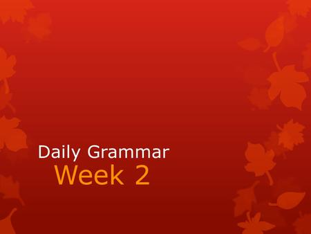 Daily Grammar Week 2.