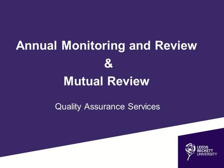Annual Monitoring and Review & Mutual Review Quality Assurance Services.