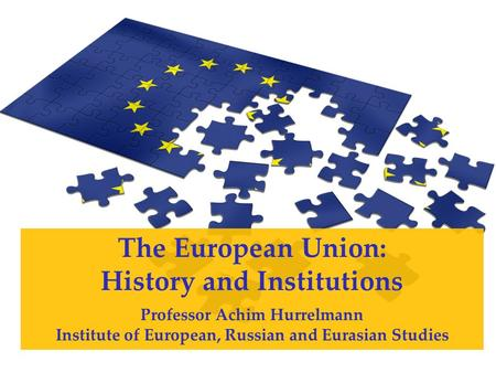The European Union: History and Institutions