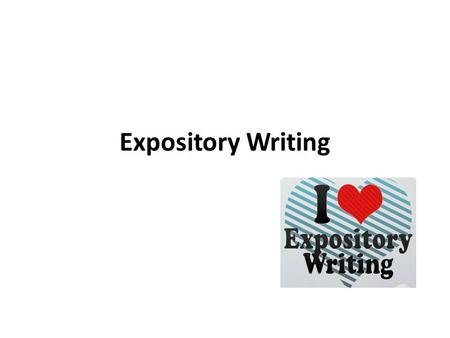 Expository Writing.