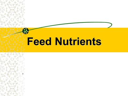 Feed Nutrients ..