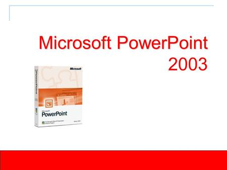 Microsoft PowerPoint Microsoft PowerPoint 2003. Introduction to PowerPoint Common User Interface Series of slides that include:  Clip art  Photographs.