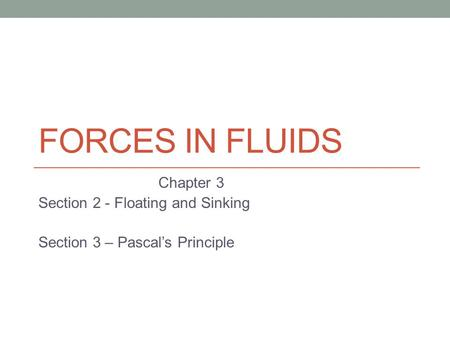 Forces In Fluids Chapter 3 Section 2 - Floating and Sinking
