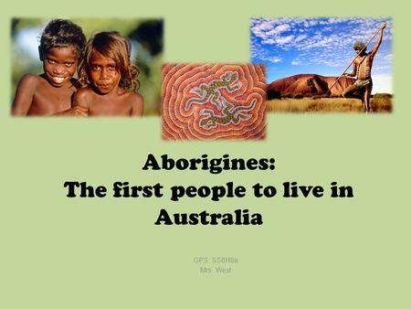 Aborigines: The first people to live in Australia