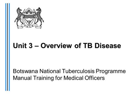 Unit 3 – Overview of TB Disease