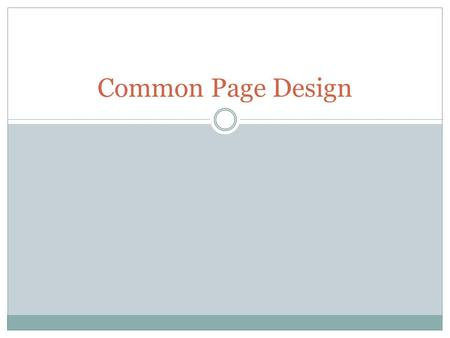 Common Page Design. Graphics and Tables Uses: Objects Numbers Concepts Words.