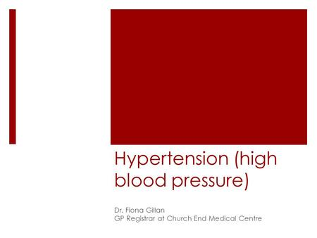 Hypertension (high blood pressure) Dr. Fiona Gillan GP Registrar at Church End Medical Centre.