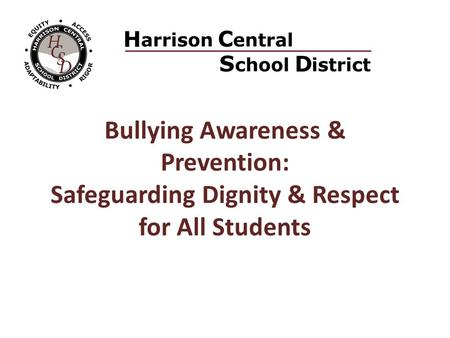 Bullying Awareness & Prevention: Safeguarding Dignity & Respect for All Students.