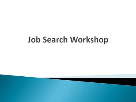 Job Search Workshop.